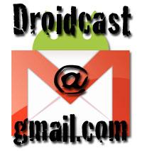 droidcast@gmail